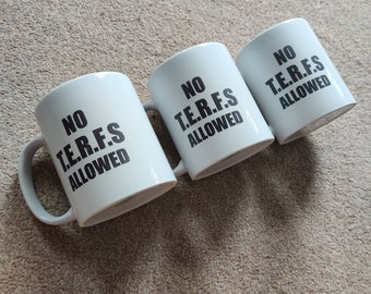 REDUCED - (printing errors) No Terfs Allowed Mug (Black Text) Feminist Mug, Intersectional Slogan, Smash the Patriarchy, Trans Rights