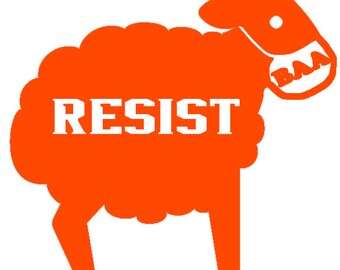 RESIST Becoming A Masked Sheep- Vinyl Decal Sticker-Multi Colors