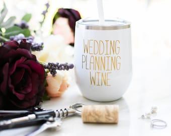 Wedding Planning Wine Glass - Engagement Present - Stainless Wine Tumbler - Bride Gift - Engagement Gift - Wedding Planning - Wine Tumbler