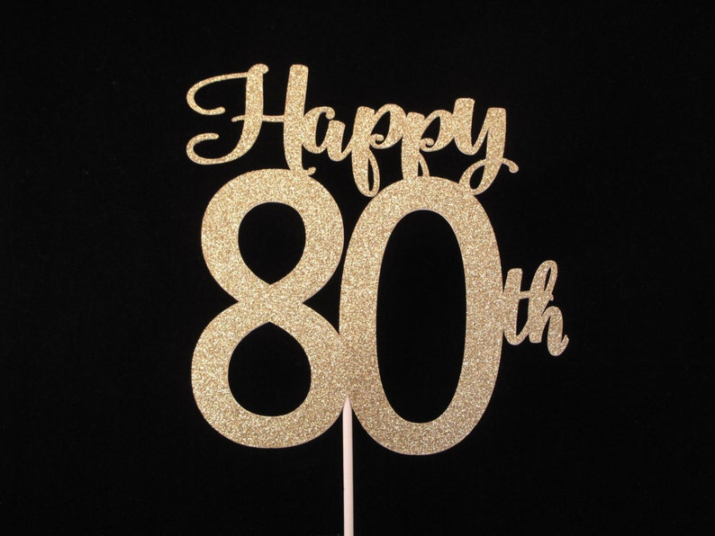 80th Birthday Cake Topper Happy