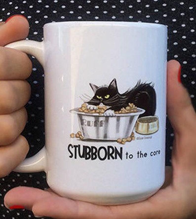Personalized Black Cat Mug  Stubborn Quotes  Stubborn Kitty image 0