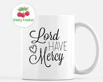 Lord Have Mercy Mug // Southern Gift