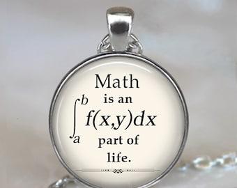 Math is an integral part of Life necklace, math pendant math teacher gift math student gift graduation gift key chain key ring key fob