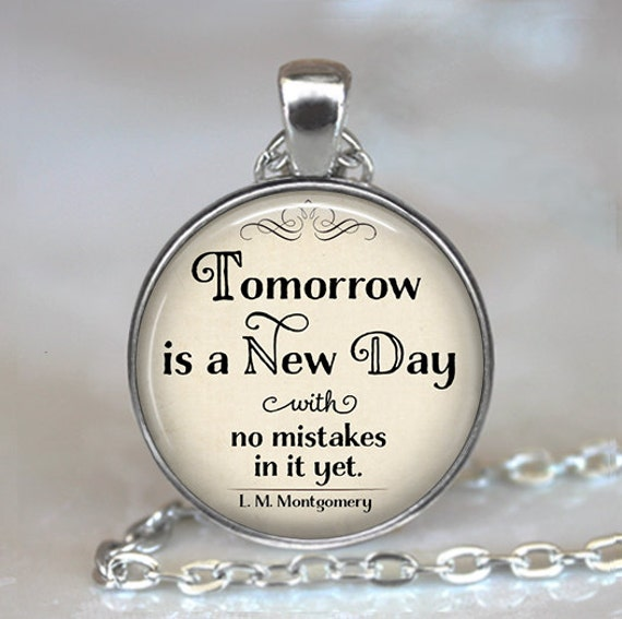 Pictures Of Tomorrow Is A New Day Quotes Kidskunstinfo