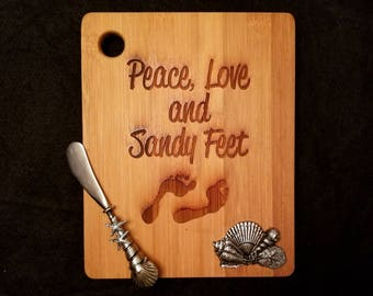 Peace, Love and Sandy Feet - Bamboo Cutting / Cheese Board with Cheese Spreader - 9 inch
