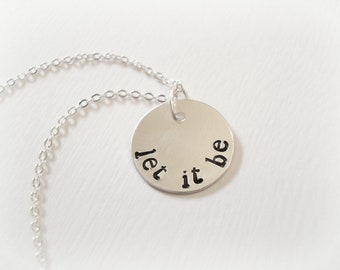 LET IT BE Stamped Sterling Silver Necklace, let it be, stamped necklace, custom necklace, beatles, beatles song, lennon, mccartney, music