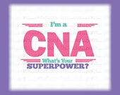 im a cna whats your superpower svg cutting file