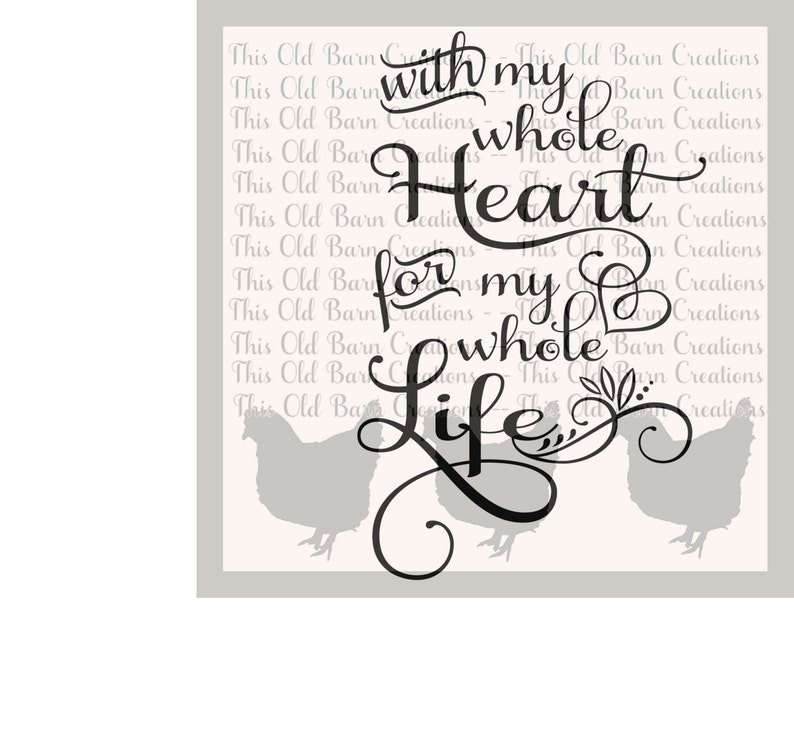 With My Whole Heart For My Whole Life Svg Dxf Jpg Pdf Png Etsy