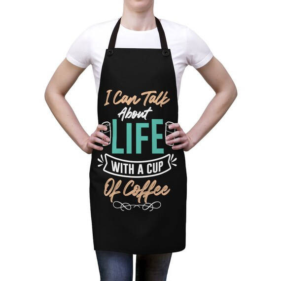 I can talk about Life with a Cup of Coffee Apron