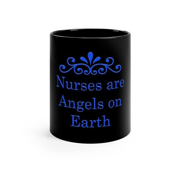 Nurses are Angels on Earth Black mug 11oz