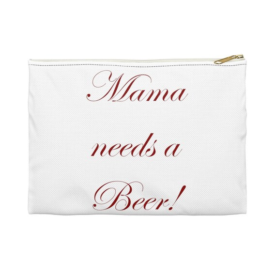 Mama needs a beer - Accessory Pouch