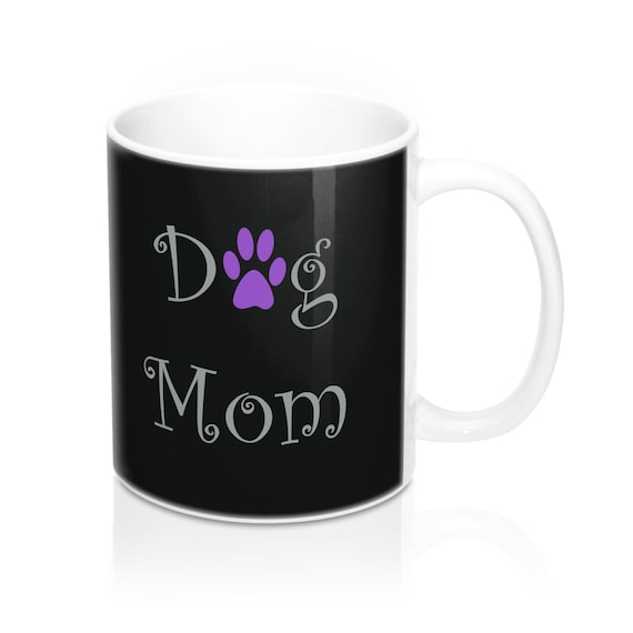Dog Mom Mug 11oz