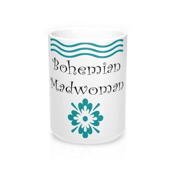Bohemian Madwoman Mug 15oz Signature design