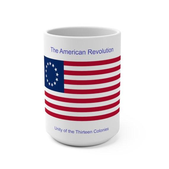 American Revolution - Unity of the Thirteen Colonies  Mug 15oz