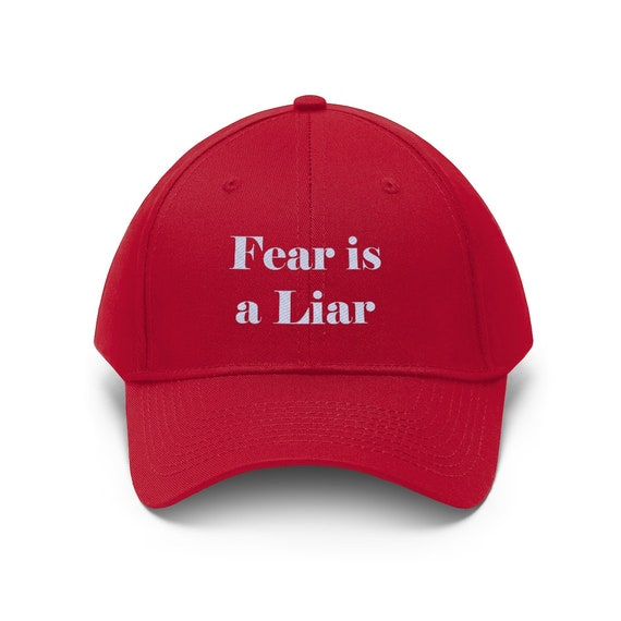 Fear is a Liar Unisex Twill Hat