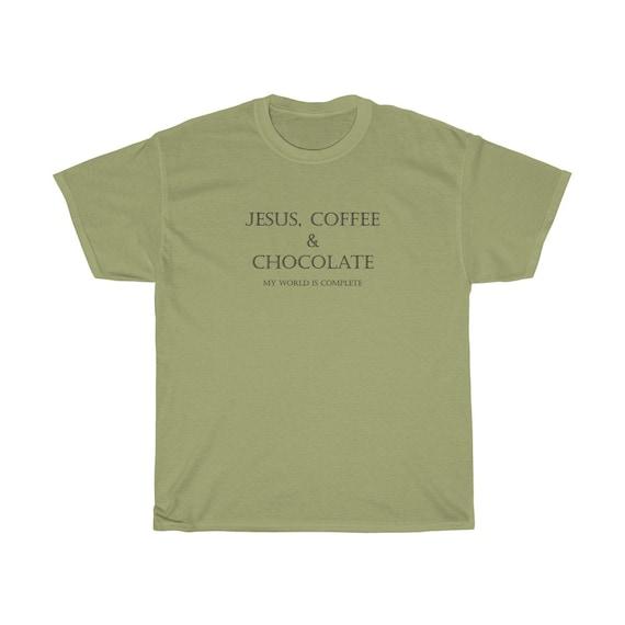 Jesus, Coffee & Chocolate -- Unisex Heavy Cotton Tee