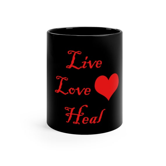 Live Love Heal  Black mug 11oz