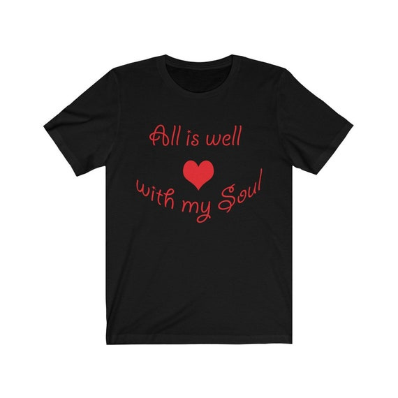 All is well with my Soul Unisex Jersey Short Sleeve Tee