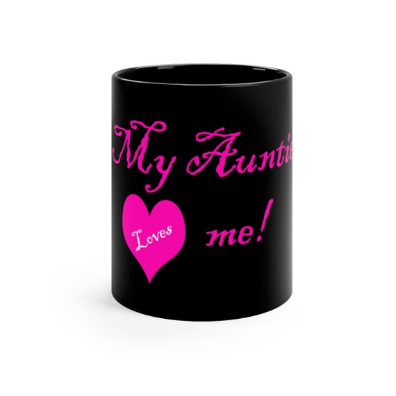 My Auntie Loves me!  Black mug 11oz