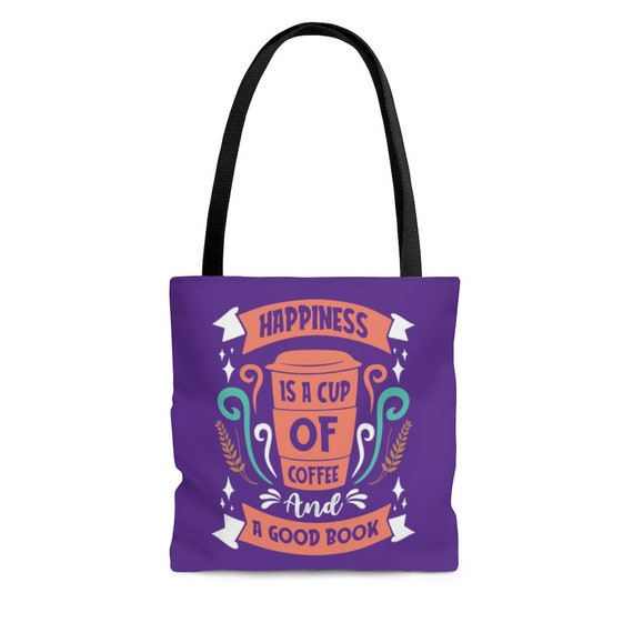 Happiness, Coffee & a Good Book - Tote Bag