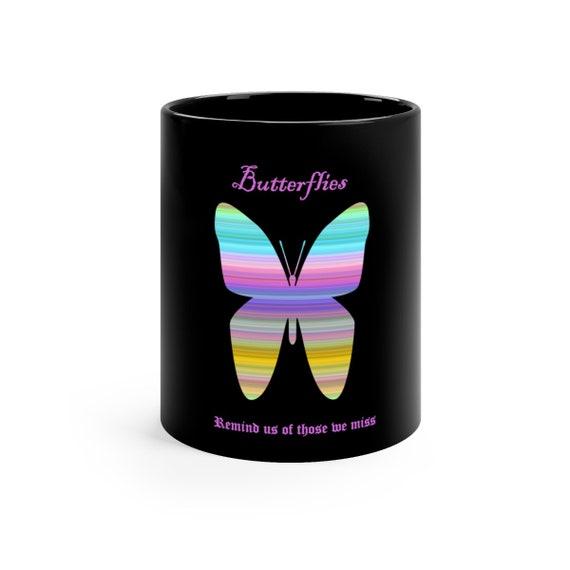 Butterflies Remind us of those we miss mug 11oz