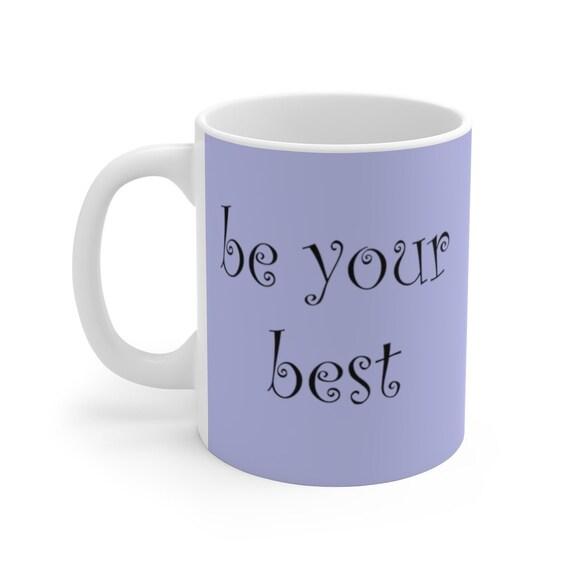 Be Your Best Mug 11oz & 15oz