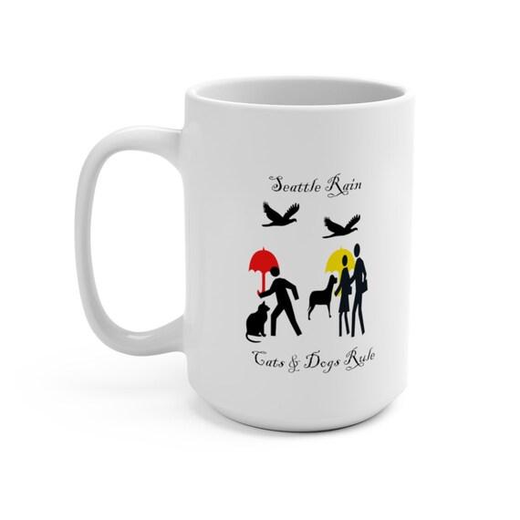 Seattle Rain: Cats & Dogs Rule Mug 15oz
