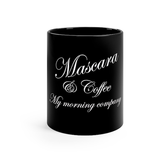 Mascara & Coffee (white lettering)  Mug Black mug 11oz