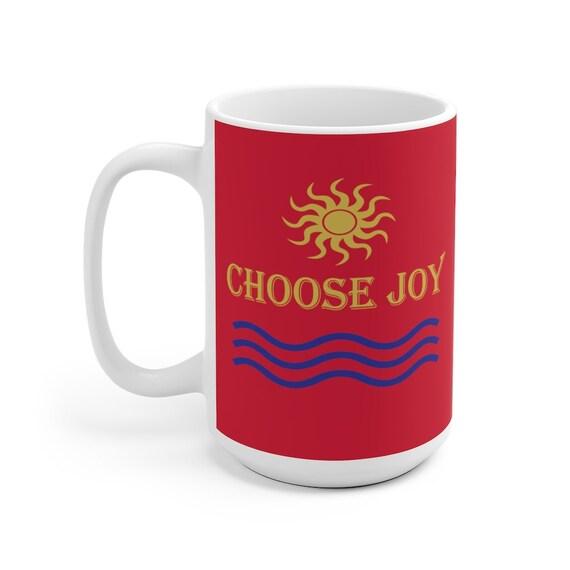 Choose Joy Mug 11 & 15oz
