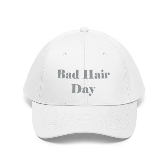 Embroidered Bad Hair Day Unisex Twill Hat