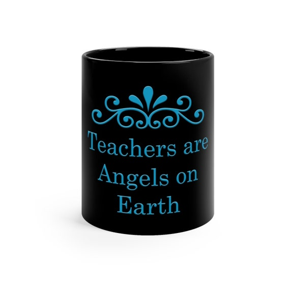 Teachers are Angels on Earth Black mug 11oz