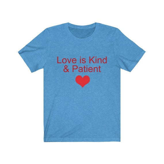 Love is Kind & Patient Unisex Jersey Short Sleeve Tee