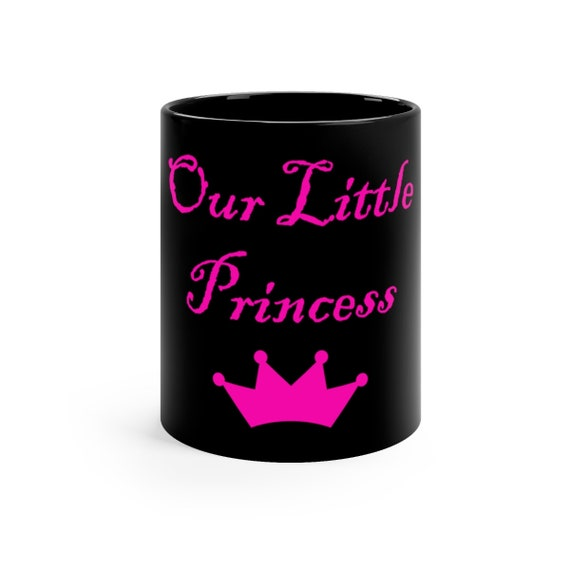 Our Little Princess Black mug 11oz
