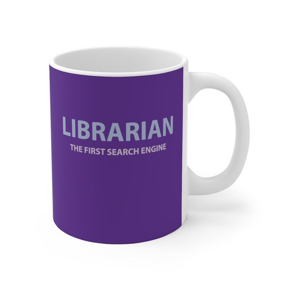 Librarian The First Search Engine Mug 11oz