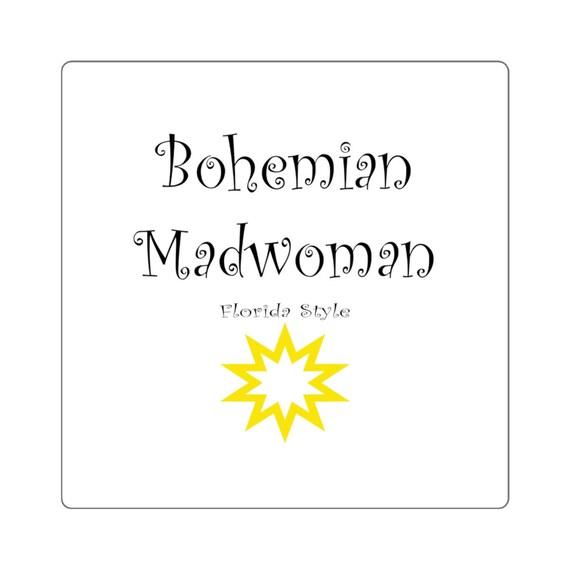 Bohemian Madwoman Florida Style - Sun - Square Stickers