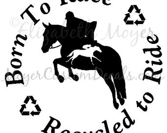 BORN TO RIDE FORCED TO WORK Horse Rider Vinyl Decal Sticker C