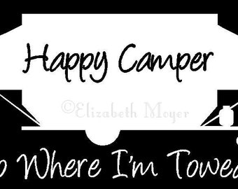 Pop Up Tent Travel Trailer Camper Happy Go Where Im Towed To Decal Sticker