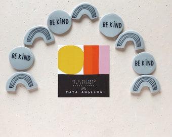 Be Kind + Be A Rainbow Pins