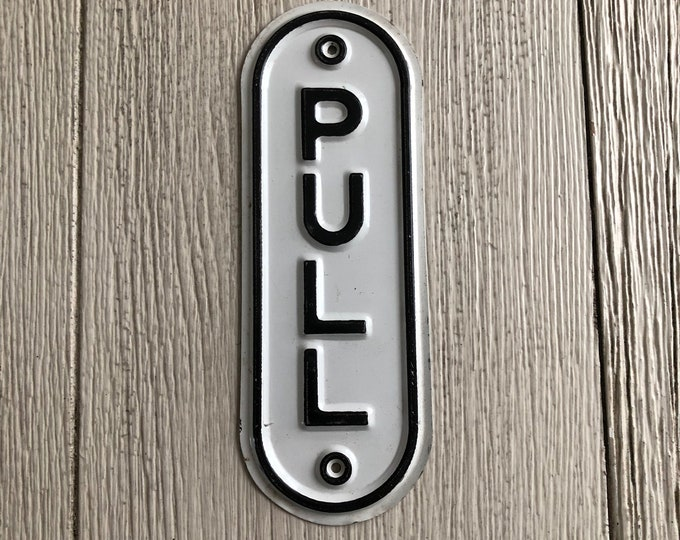 Vintage Metal Pull Sign Black & White Industrial Decor