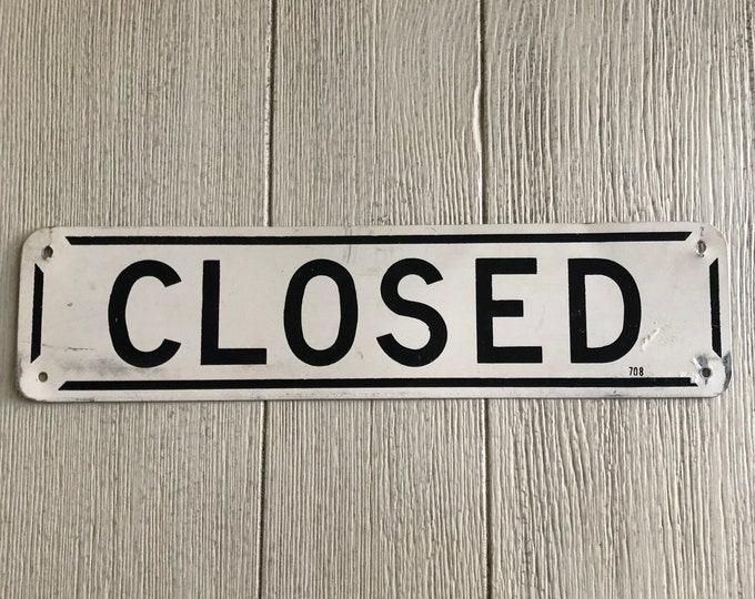 Vintage Metal Closed Sign Black & White Industrial Decor