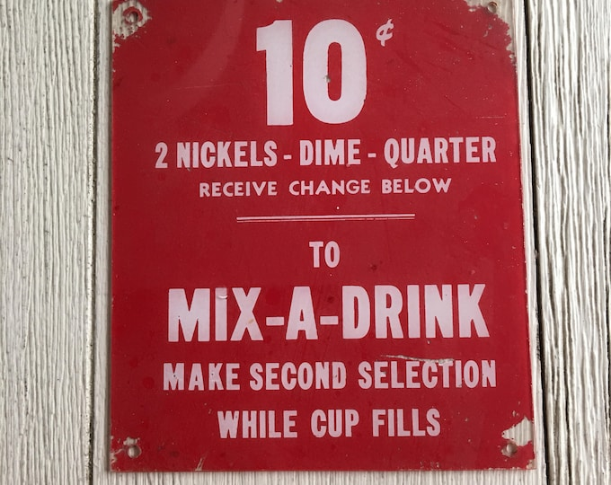 Vintage Sign 10c Mix-A-Drink Industrial Decor