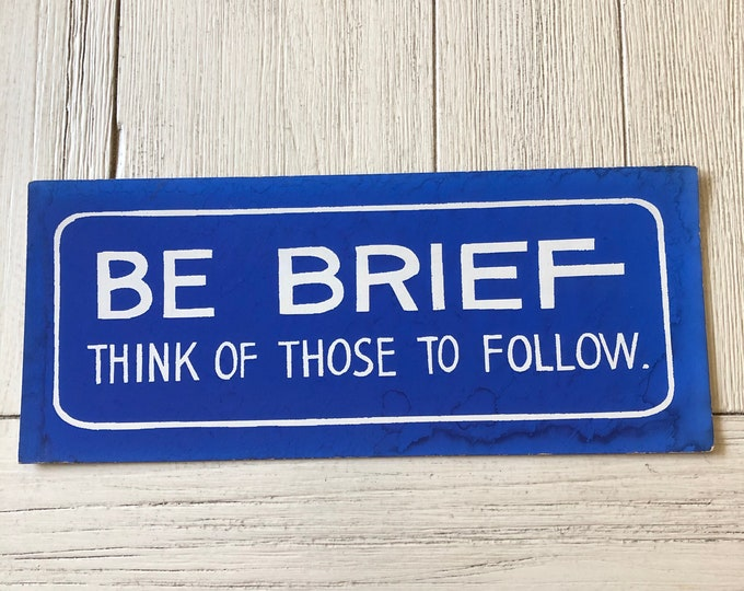 Be Brief Vintage Sign Hanging Wall Decor