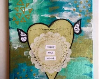 Follow Your Heart Mixed Media Original Art Canvas 8x10 // Graduation Gift,  Wall Art,  Home Decor,  Gift Idea