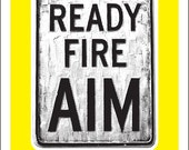 Ready Fire Aim by Shawn W...