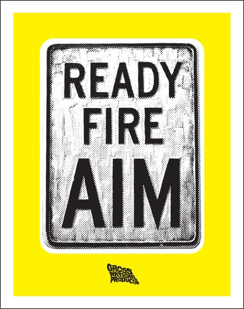 Ready Fire Aim by Shawn Wolfe image 0