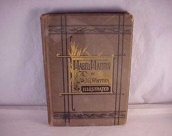 1876 Book Mabel Martin by John Greenleaf Whittier Illustrated