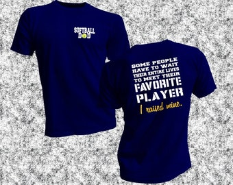 e22d56d2 Softball Dad Favorite Player I Raised Mine adult unisex shirt, Im Raising  Mine, Wait entire lives, Softball Coach tee, fast pitch softball