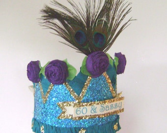 60th Birthday crown, 60th birthday hat, 60th party hat, peacock birthday hat,  60 & SASSY or customize it, fits any size