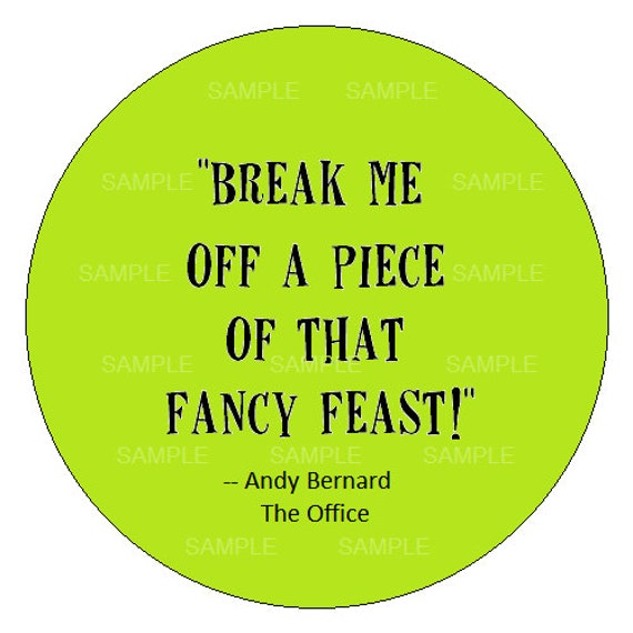 break me off a piece of that fancy feast humorous button