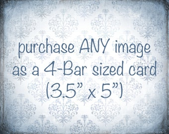 """Purchase Any Image as a 4-Bar Sized Blank Greeting Card (3.5"""" x 5"""")"""